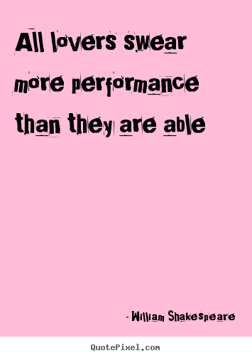 Make image quote about love - All lovers swear more performance than they are able