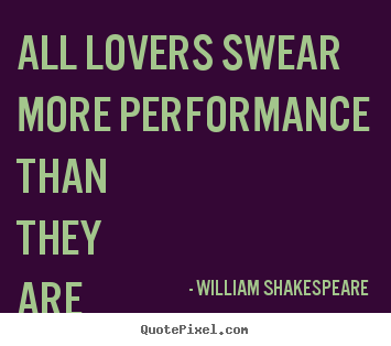 Create graphic picture quotes about love - All lovers swear more performance than they are able