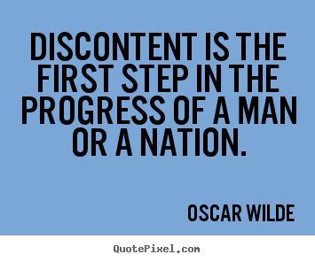 Discontent is the first step in the progress.. Oscar Wilde top motivational quotes