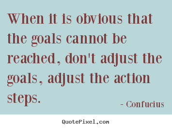 How to make picture quotes about success - When it is obvious that the goals cannot be reached,..