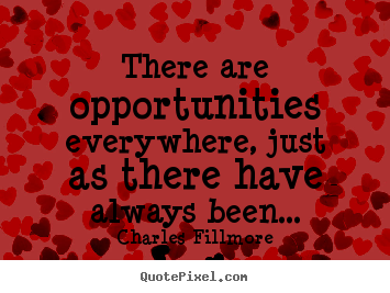 Success quotes - There are opportunities everywhere, just as there..